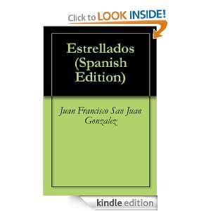 Estrellados (Spanish Edition) Juan Francisco San Juan Gonzalez