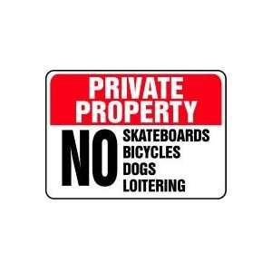 PRIVATE PROPERTY No Skateboards Bicycles Dogs Loitering 10 x 14 Dura
