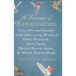 A Summer of Hummingbirds Love, Art, and Scandal in the