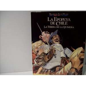 De Chile (Relatos Del Nuevo Mundo) La Tierra De La Quimera Books