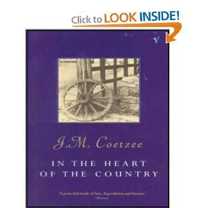 In the Heart of the Country (9780749394257): J. M. Coetzee