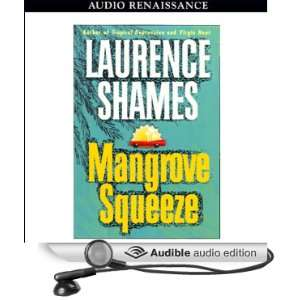 Mangrove Squeeze (Audible Audio Edition): Laurence Shames