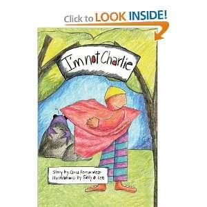 Im not Charlie (9781419617096) Gina Fernandez Books