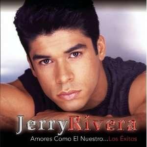 Amores Como El Nuestro: Los Exitos (W/Dvd): Jerry Rivera
