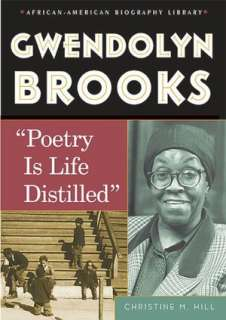 & NOBLE  Gwendolyn Brooks: Poetry Is Life Distilled by Christine