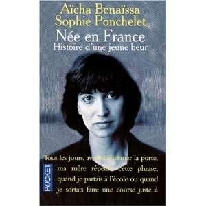 NEE EN FRANCE  NE: .ca: Aicha Benaissa, Sophie Ponchelet: Books