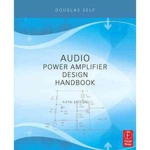 Audio Power Amplifier Design Handbook, Self, Douglas