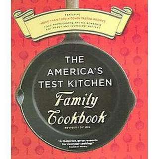 The Americas Test Kitchen Family Cookbook Revised Edition (Mixed