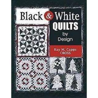 Black & White Quilts by Design (Illustrated) (Paperback).Opens in a