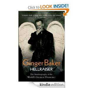 Ginger Baker   Hellraiser The Autobiography of The Worlds Greatest