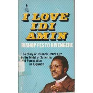 Love Idi Amin Festo Kevengere 9780800783402  Books