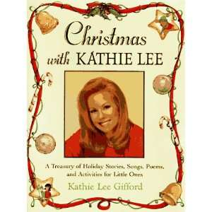Christmas with Kathie Lee (9780786831579): Kathie Lee Gifford: Books