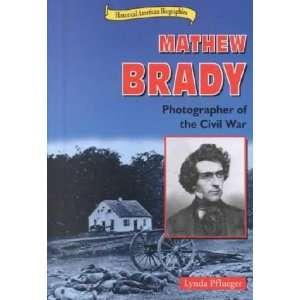 Mathew Brady [Paperback]